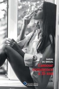 L'Amour Commence à 35 ans, Livre Célibattante de Sarah du Breuil